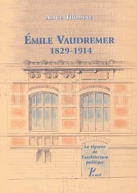 Emile Vaudremer, 1829-1914 - La rigueur de larchitecture publique.pdf