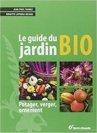 Télécharger la collection d'ebooks joomla Le guide du jardin bio  - Potager, verger, ornement par Jean-Paul Thorez, Brigitte Lapouge-Déjean