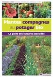 Jean-Paul Thorez et Sandra Lefrançois - Plantes compagnes au potager bio - Le guide des cultures associées.