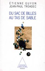 Jean-Paul Troadec et Etienne Guyon - Du sac de billes au tas de sable.