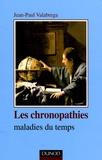 Jean-Paul Valabrega - Les chronopathies - Maladies du temps.