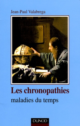 Jean-Paul Valabrega - Les chronopathies - Maladies du temps.