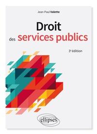 Jean-Paul Valette - Droit des services publics.