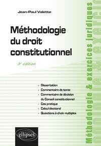 Jean-Paul Valette - Méthodologie du droit constitutionnel - 3e édition.