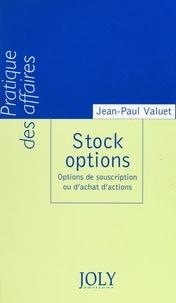 Jean-Paul Valuet - Stock options - Options de souscription ou d'achat d'actions.