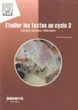 Jean-Paul Vaubourg - Etudier les textes au cycle 3 - Lecture, écriture, littérature.