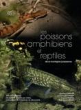 Jean-Paul Vergon et Emmanuelle Craney - Les poissons, amphibiens et reptiles de la montagne jurassienne.