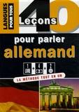 Jean-Paul Vernon et Wolfram Klatt - 40 leçons pour parler allemand - 4 cassettes audio + 2 CD audio.