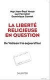 Jean-Paul Vesco et Luc Forestier - La liberté religieuse en question - De Vatican II à aujourd'hui.