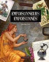 Jean-Paul Viart - Empoisonneurs, empoisonnés.