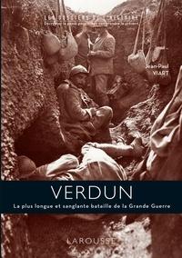Jean-Paul Viart - Verdun - La plus longue et sanglante bataille de la Grande Guerre.