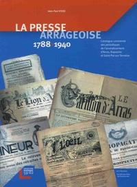 Jean-Paul Visse - La presse arrageoise 1788-1940 - Catalogue commenté des périodiques de l'arrondissement d'Arras, Bapaume et Saint-Pol-sur-Ternoise.