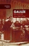 Jean-Paul Walch - Galilée dans l'histoire - Science, religion, politique.
