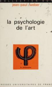 Jean-Paul Weber - La psychologie de l'art.