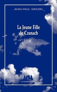 Jean-Paul Wenzel - La Jeune Fille de Cranach.