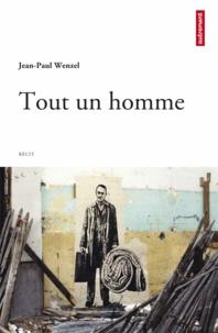 Jean-Paul Wenzel - Tout un homme.
