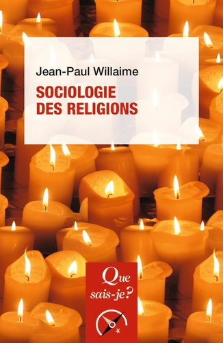 Jean-Paul Willaime - Sociologie des religions.