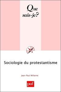 Jean-Paul Willaime - Sociologie du protestantisme.