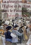 Jean-Paul Yves Le Goff - La séparation de l'Eglise et de l'Etat dnas le Finistère - L'histoire au risque des archives.
