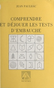 Jean Paulhac - Comprendre et déjouer les tests d'embauche.