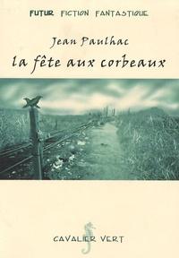 Jean Paulhac - La fête aux corbeaux.