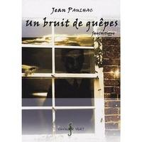 Jean Paulhac - Un bruit de guêpes.