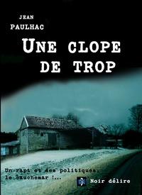 Jean Paulhac - Une clope de trop.