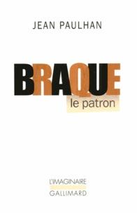 Jean Paulhan - Braque le patron.