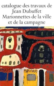 Jean Paulhan - Catalogue des travaux de Jean Dubuffet - Tome 1, Marionnettes de la ville et de la campagne.
