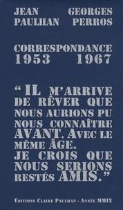 Jean Paulhan et Georges Perros - Correspondance 1953-1967.