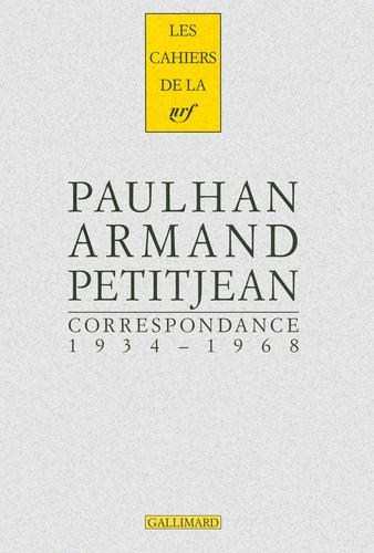 Jean Paulhan et Armand Petitjean - Correspondance - 1934-1968.