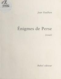 Jean Paulhan - Enigmes de Perse.