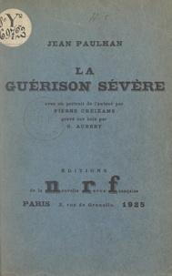 Jean Paulhan et G. Aubert - La guérison sévère.