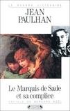 Jean Paulhan - Le Marquis de Sade et sa complice ou les Revanches de la pudeur.