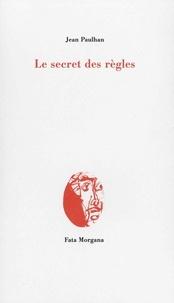 Jean Paulhan - Le secret des règles.