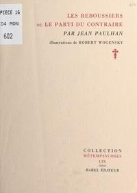 Jean Paulhan - Les Reboussiers ou Le parti du Contraire.
