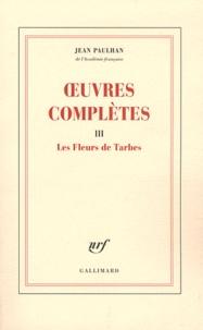 Jean Paulhan - Oeuvres complètes - Tome 3, Les Fleurs de Tarbes.
