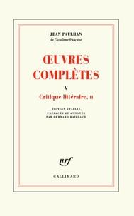 Jean Paulhan - Oeuvres complètes - Tome 5, Critique littéraire, II.
