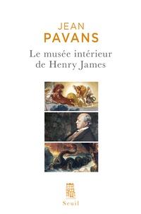 Jean Pavans - Le musée intérieur de Henry James.