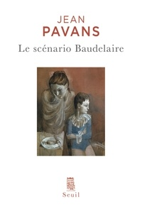 Jean Pavans - Le scénario Baudelaire.
