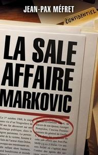 Jean-Pax Méfret - La sale affaire Markovic.