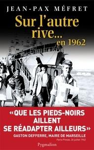 Jean-Pax Méfret - Sur l'autre rive... En 1962.