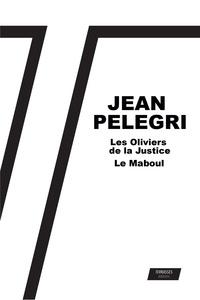 Jean Pélégri - Les oliviers de la justice suivi de Le Maboul.