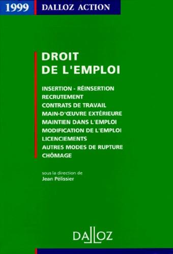 Jean Pélissier et  Collectif - Droit de l'emploi, 1999 - Insertion, réinsertion, recrutement, contrats de travail....