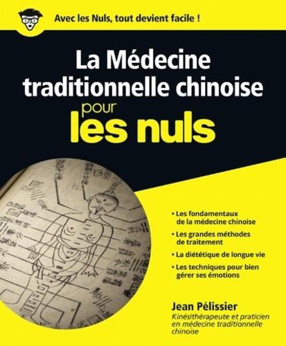 La Medecine Traditionnelle Chinoise Pour Les Nuls Grand Format