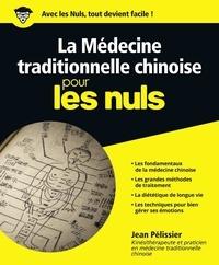 Jean Pélissier - La médecine traditionnelle chinoise pour les nuls.