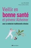 Jean Pélissier - Vieillir en bonne sante et prévenir alzheimer avec la médecine traditionnelle chinoise.