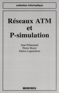 Jean Pellaumail - Réseaux ATM et P-simulation (coll. Informatique).