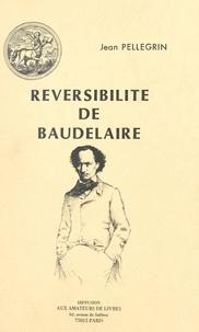 Jean Pellegrin - Réversibilité, de Baudelaire.