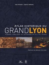 Jean Pelletier et Charles Delfante - Atlas historique du Grand Lyon - Formes urbaines et paysages au fil du temps.